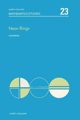 Book Near-rings: The Theory and its Applications by Pilz, Gunter
