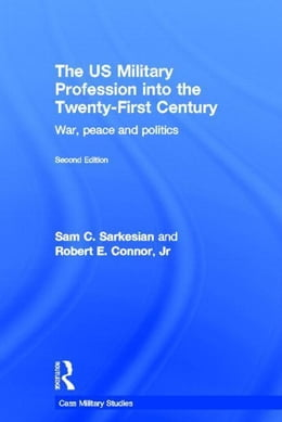 Book The US Military Profession into the 21st Century, 2nd edn by Sarkesian, Sam Charles