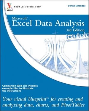 Excel Data Analysis Your visual blueprint for creating and analyzing data,  charts and PivotTables