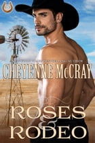 Roses and Rodeo: Rough and Ready, #5 by Cheyenne McCray