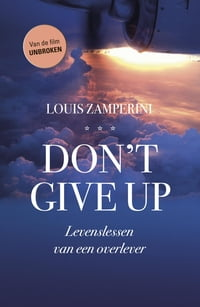 Don't give up: levenslessen van een overlever