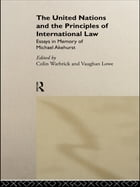 The United Nations and the Principles of International Law: Essays in Memory of Michael Akehurst
