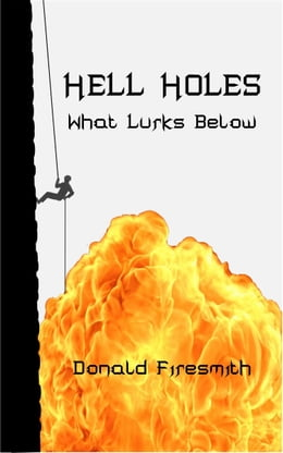 Book Hell Holes: What Lurks Below by Donald Firesmith