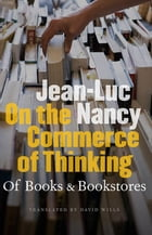 On the Commerce of Thinking: Of Books and Bookstores by Jean-Luc Nancy