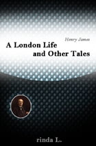 A London Life and Other Tales by Henry James