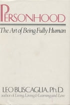 Personhood: The Art of Being Fully Human by Leo Buscaglia
