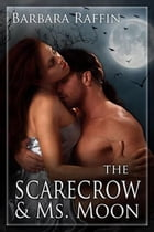 The Scarecrow & Ms. Moon by Barbara Raffin