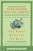 The Right Attitude to Rain: An Isabel Dalhousie Novel (3) by Alexander McCall Smith