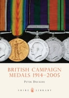 British Campaign Medals 1914-2005 by Peter Duckers
