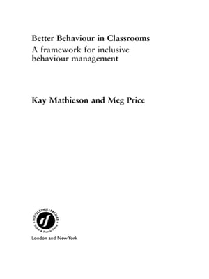 Better Behaviour in Classrooms A Course of INSET Materials