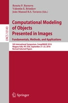 Computational Modeling of Objects Presented in Images. Fundamentals, Methods, and Applications: 5th International Symposium, CompIMAGE 2016, Niagara F by Reneta P. Barneva