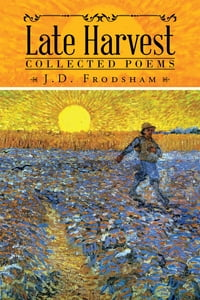 Late Harvest: Collected Poems