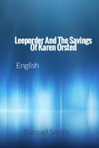 Leeporder And The Savings Of Karen Orsted by Samuel Lee Smith