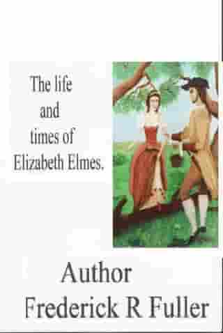 The life and times of Elizabeth Elmes