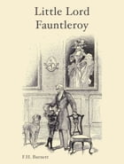 Little Lord Fauntleroy by F.H. Burnett