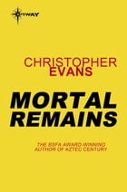Mortal Remains by Christopher Evans