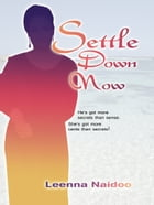 Settle Down Now by Leenna Naidoo