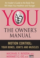 Motion Control: Your Bones, Joints and Muscles by Michael F. Roizen