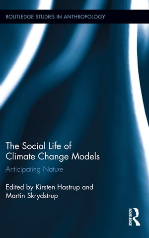 The Social Life of Climate Change Models Anticipating Nature