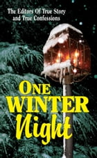 One Winter Night by The Editors Of True Story and True Confessions