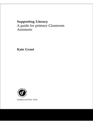 Supporting Literacy A Guide for Primary Classroom Assistants