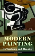 9788026871576 - S.S. Van Dine, Willard Huntington Wright: MODERN PAINTING - Its Tendency and Meaning (With Images) - Kniha