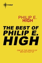 The Best of Philip E. High by Philip E. High