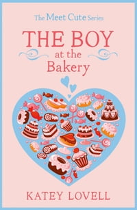 The Boy at the Bakery: A Short Story (The Meet Cute)