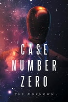 Case Number Zero by The Unknown