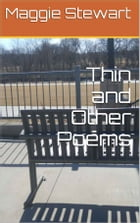 Thin and Other Poems by Maggie Stewart