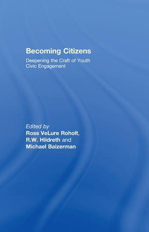 Becoming Citizens Deepening the Craft of Youth Civic Engagement