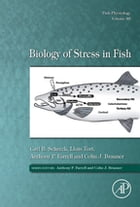 Biology of Stress in Fish by Carl B. Schreck