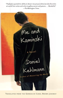 Book Me and Kaminski: A Novel by Daniel Kehlmann