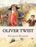 Oliver Twist: Complete and Unabridged by Charles Dickens