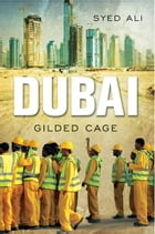 Dubai: Gilded Cage by Syed Ali
