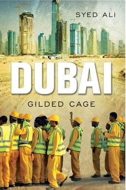 Book Dubai: Gilded Cage by Syed Ali