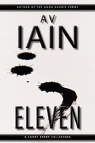 Eleven: A Short Story Collection by AV Iain