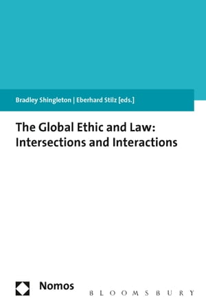 The Global Ethic and Law Intersections and Interactions