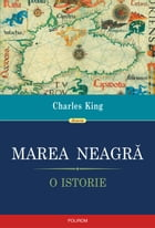 Marea Neagră: o istorie by Charles King