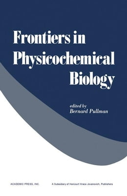 Book Frontiers in Physicochemical Biology by Pullman, Bernard