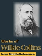 Works Of Wilkie Collins: (50+ Works) The Woman In White, The Moonstone, Armadale, No Name & More (Mobi Collected Works) by Wilkie Collins