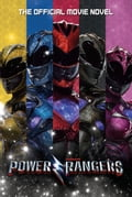 Power Rangers: The Official Movie Novel 6d347170-85fa-4614-b90a-a73363af863f