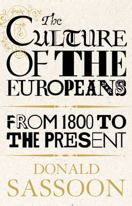 Book The Culture of the Europeans (Text Only Edition) by Donald Sassoon