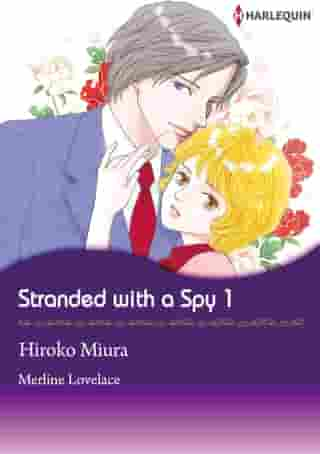 Stranded With A Spy 1 (Harlequin Comics): Harlequin Comics by Merline Lovelace