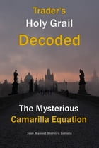 The Mysterious Camarilla Equation: Trader's Holy Grail Decoded by José Manuel Moreira Batista