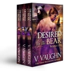 Desired by the Bear Complete Trilogy by V. Vaughn