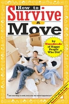 How to Survive a Move: By Hundreds of Happy People Who Did by Jamie Allen