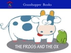 THE FROGS AND THE OX: Funny Math Quizzes & Puzzles and Magical Story for Children by Grasshopper Team