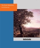 The Great Adventure : A Play Of Fancy In Four Acts by Bennett Arnold