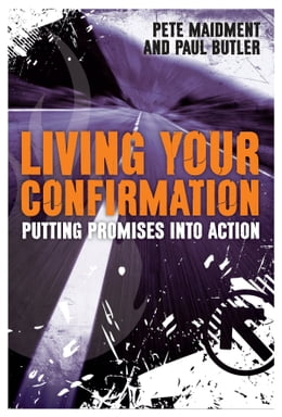 Book Living Your Confirmation: Putting promises into action by Paul Butler